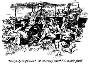 """""""Everybody comfortable? Got what they want? Know their place?"""" - New Yorker Cartoon by William Hamilton"""