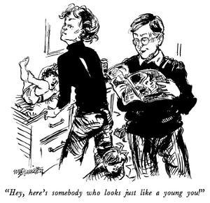 """Hey, here's somebody who looks just like a young you!"" - New Yorker Cartoon by William Hamilton"