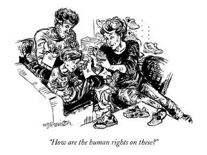 """""""How are the human rights on these?"""" - New Yorker Cartoon by William Hamilton"""
