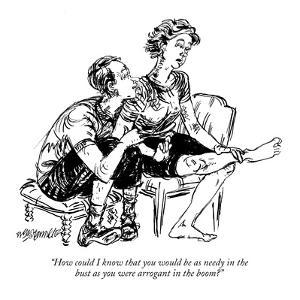 """How could I know that you would be as needy in the bust as you were arrog?"" - New Yorker Cartoon by William Hamilton"