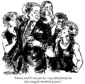 """I know, and it's not just me—my whole family has been smug for hundreds o… by William Hamilton"