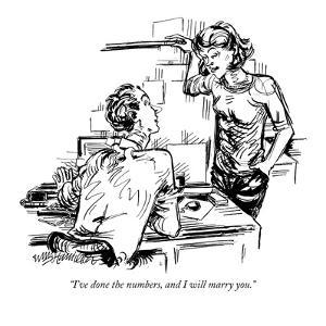 """I've done the numbers, and I will marry you."" - New Yorker Cartoon by William Hamilton"