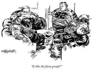 """Is this the focus group?"" - New Yorker Cartoon by William Hamilton"