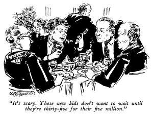 """""""It's scary.  These new kids don't want to wait until they're thirty-five …"""" - New Yorker Cartoon by William Hamilton"""