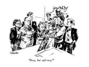 """""""Sexy, but safe-sexy."""" - New Yorker Cartoon by William Hamilton"""