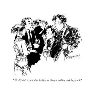 """""""We decided to just stay preppy, as though nothing had happened."""" - New Yorker Cartoon by William Hamilton"""