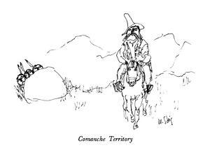 Comanche Territory - New Yorker Cartoon by William Steig