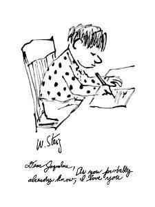 """""""Dear Jaqueline, As you probably already know, I love you"""" - New Yorker Cartoon by William Steig"""