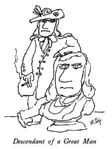 Descendant of a Great Man - New Yorker Cartoon by William Steig