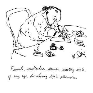 """Female, unattached, desires meeting male, of any age, for sharing life's ?"" - New Yorker Cartoon by William Steig"
