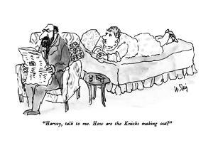 """""""Harvey, talk to me.  How are the Knicks making out?"""" - New Yorker Cartoon by William Steig"""