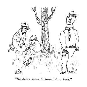"""He didn't mean to throw it so hard."" - New Yorker Cartoon by William Steig"