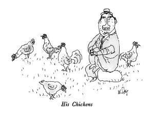 """His Chickens"" - New Yorker Cartoon by William Steig"