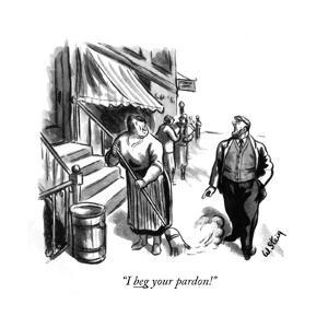 """I beg your pardon!"" - New Yorker Cartoon by William Steig"