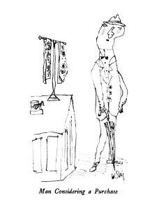 Man Considering a Purchase - New Yorker Cartoon by William Steig