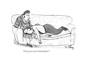 """My poor, tired breadwinner."" - New Yorker Cartoon by William Steig"