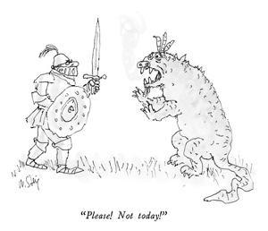 """""""Please!  Not today!"""" - New Yorker Cartoon by William Steig"""