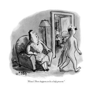 """Please! There happens to be a lady present."" - New Yorker Cartoon by William Steig"