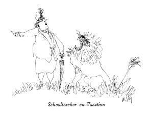 Schoolteacher on Vacation - New Yorker Cartoon by William Steig