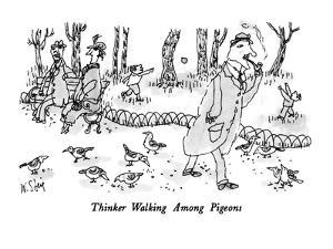 Thinker Walking Among Pigeons - New Yorker Cartoon by William Steig