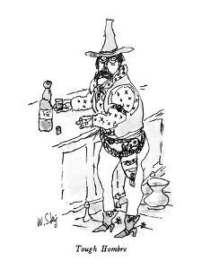 Tough Hombre - New Yorker Cartoon by William Steig