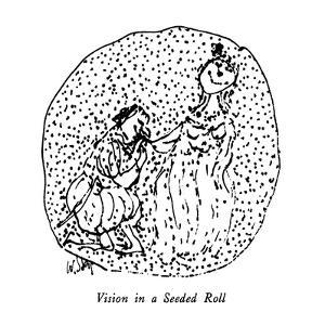 Vision in a Seeded Roll - New Yorker Cartoon by William Steig