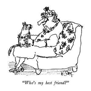 """""""Who's my best friend?"""" - New Yorker Cartoon by William Steig"""