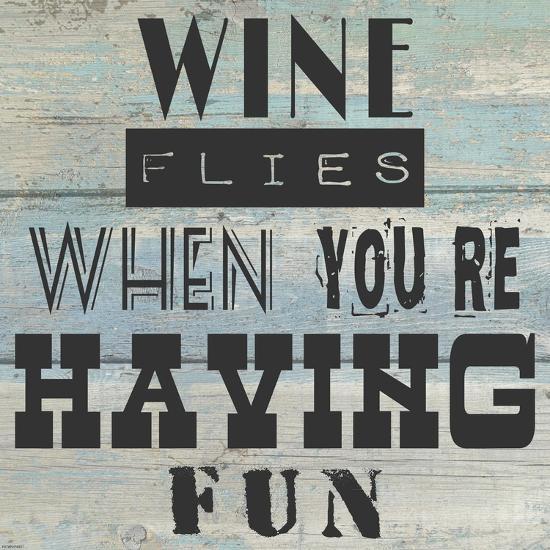 Wine Flies When You're Having Fun - square-Veruca Salt-Art Print