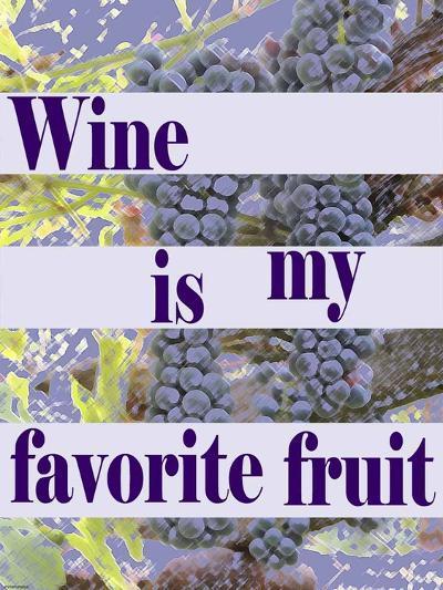 Wine is My Favorite Fruit-Veruca Salt-Art Print