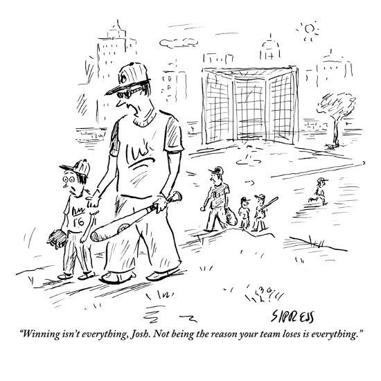 """""""Winning isn't everything, Josh. Not being the reason your team loses is e?"""" - New Yorker Cartoon-David Sipress-Premium Giclee Print"""