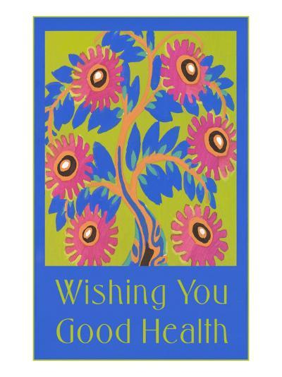 Wishing You Good Health, Stylized Flowers--Art Print