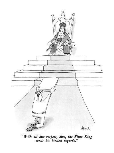 """""""With all due respect, Sire, the Pizza King sends his kindest regards."""" - New Yorker Cartoon-Jack Ziegler-Premium Giclee Print"""