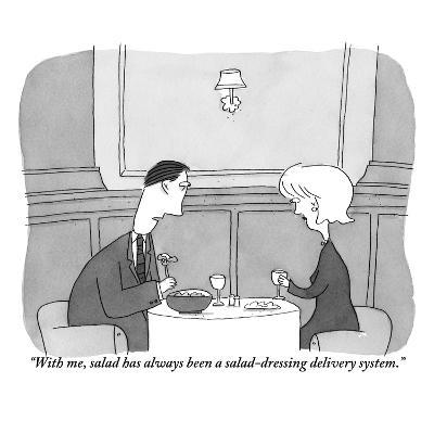 """With me, salad has always been a salad-dressing delivery system."" - New Yorker Cartoon-Peter C. Vey-Premium Giclee Print"