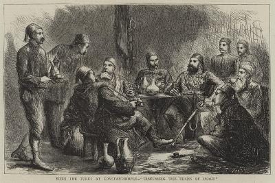 With the Turks at Constantinople, Discussing the Terms of Peace--Giclee Print