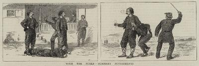 With the Turks, Summary Punishments-William Ralston-Giclee Print