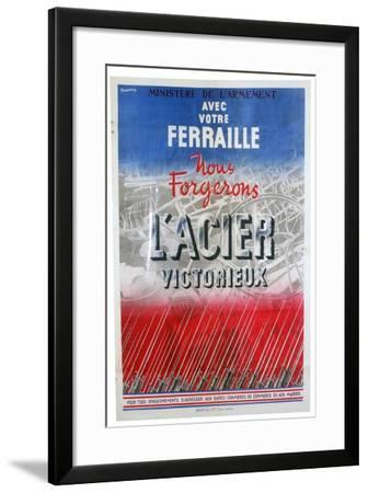 With Your Scrap We Will Forge the Steel of Victory, 1939- Bedos-Framed Giclee Print