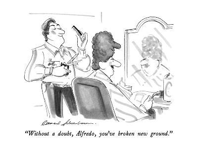 """""""Without a doubt, Alfredo, you've broken new ground."""" - New Yorker Cartoon-Bernard Schoenbaum-Premium Giclee Print"""