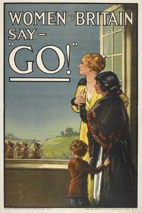 "Women Of Britain Say - ""GO!"" British Patriotic Poster Urging Men To Volunteer"