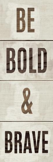 Wood Sign Bold and Brave on White Panel-Michael Mullan-Premium Giclee Print