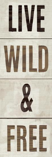 Wood Sign Live Wild and Free on White Panel-Michael Mullan-Premium Giclee Print
