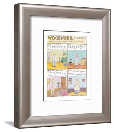 WOODWORK CLOTHES - New Yorker Cartoon-Roz Chast-Framed Premium Giclee Print