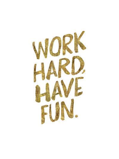 Work Hard Have Fun Gold-Brett Wilson-Art Print