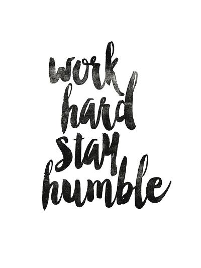 Work Hard Stay Humble 2-Brett Wilson-Art Print