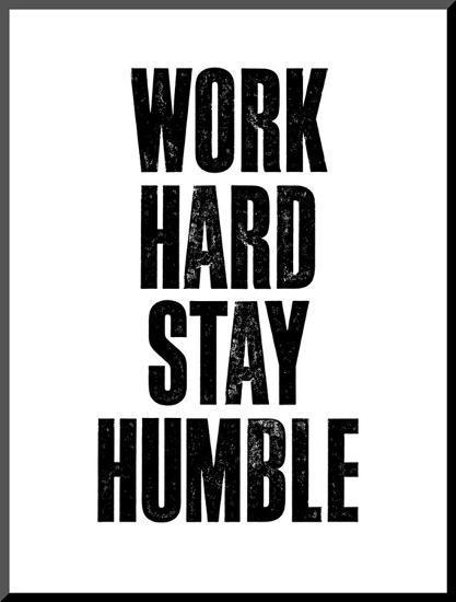 Work Hard Stay Humble White-Brett Wilson-Mounted Print