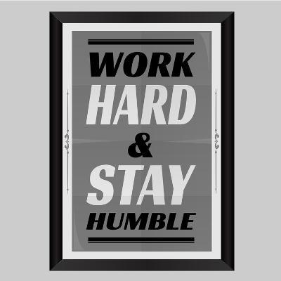 Work Hard & Stay Humble-Ayeshstockphoto-Art Print