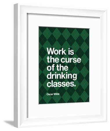 Work is the Curse of the Drinking Classes-Brett Wilson-Framed Art Print