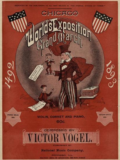 World's Fair: Chicago World's Exposition Grand March, 1492-1893, Composed by Victor Vogel--Art Print