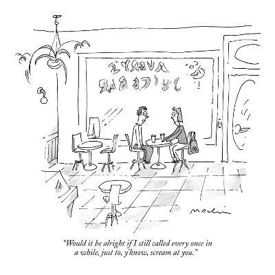 """""""Would it be alright if I still called every once in a while, just to, y'k?"""" - New Yorker Cartoon-Michael Maslin-Premium Giclee Print"""