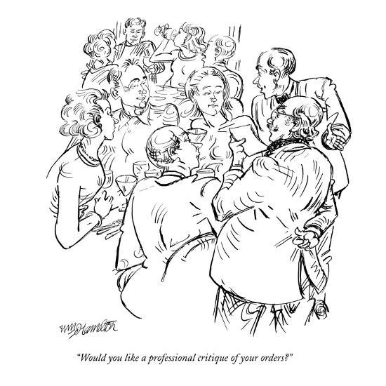 """Would you like a professional critique of your orders?"" - New Yorker Cartoon-William Hamilton-Premium Giclee Print"