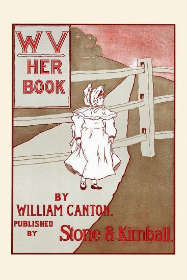Wv, Her Book by William Canton-F. Berkeley Smith-Art Print